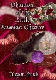 Phantom of the Little Russian by Megan Brock