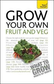 Grow Your Own Fruit and Veg by Michael Thurlow