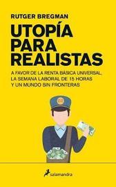 Utopia Para Realistas by Rutger Bregman