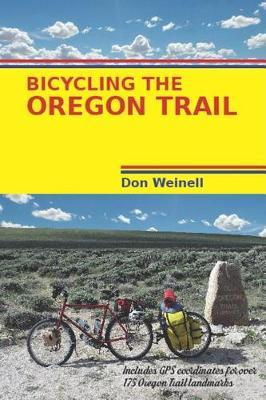 Bicycling the Oregon Trail by Don Weinell