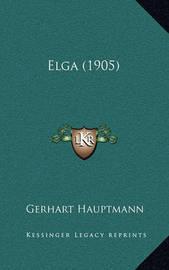 Elga (1905) by Gerhart Hauptmann