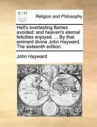 Hell's Everlasting Flames Avoided by John Hayward