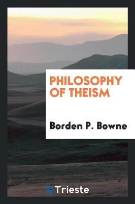 Philosophy of Theism by Borden P Bowne image