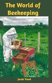 The World of Beekeeping by Jacob Trood image
