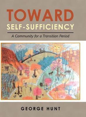 Toward Self-Sufficiency by George Hunt