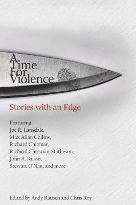 A Time For Violence by Joe R Lansdale
