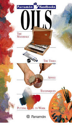 Oils: The Materials, the Tools, Advice, Techniques, Putting it All to Work image