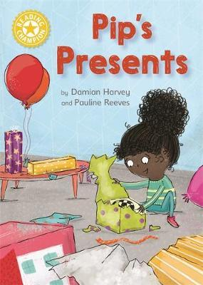Reading Champion: Pip's Presents by Damian Harvey image
