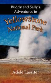 Buddy and Sally's Adventures in Yellowstone National Park by Adele Lassiter image