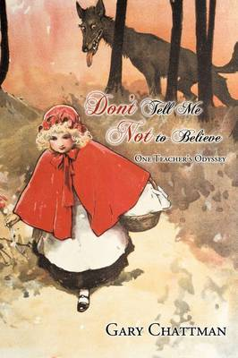 Don't Tell Me Not to Believe by Gary Chattman image