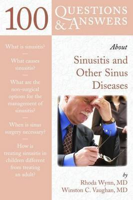 100 Questions and Answers About Sinusitis and Other Sinus Diseases by Rhoda Wynn