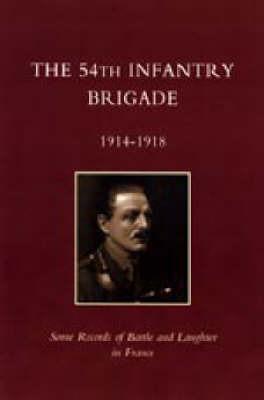 5th Infantry Brigade 1914-1918 by Ed E R