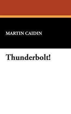 Thunderbolt! by Martin Caidin image