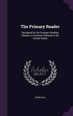 The Primary Reader by John Hall image