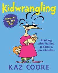 Kidwrangling by Kaz Cooke