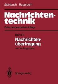 Nachrichtentechnik: Band II: Nachrichtenubertragung by Karl Steinbuch