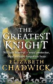 The Greatest Knight by Elizabeth Chadwick image