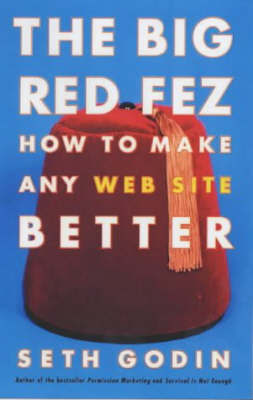 The Big Red Fez: How to Make any Website Better by Seth Godin image
