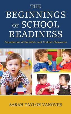 The Beginnings of School Readiness by Sarah Vanover