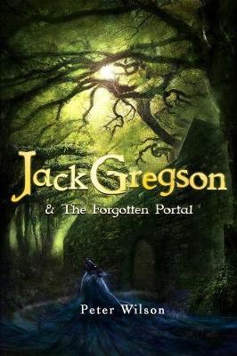 Jack Gregson & the Forgotten Portal by Peter Wilson image