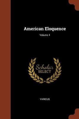American Eloquence; Volume 4 by Various ~ image