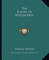 The Poetry of Witchcraft by Thomas Wright )
