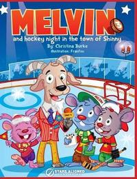 Melvin and Hockey Night in the Town of Shinny (Hardcover) by CHRISTINA BURKE image
