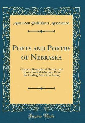 Poets and Poetry of Nebraska by American Publishers ' Association