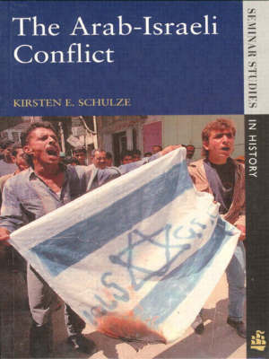 The Arab-Israeli Conflict by Kirsten E. Schulze image