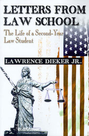 Letters from Law School: The Life of a Second-Year Law Student by Lawrence Dieker, Jr. image