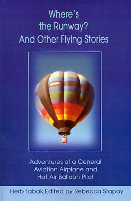 Where's the Runway? and Other Flying Stories by Herb Tabak
