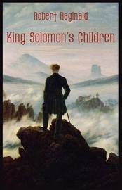 King Solomon's Children by R.; Menville Douglas Reginald