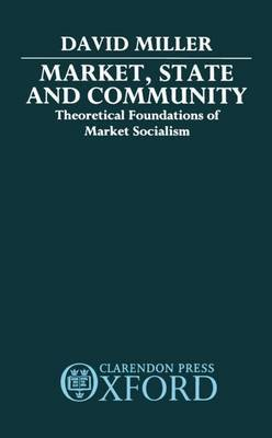 Market, State, and Community by David Miller image