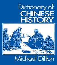 Dictionary of Chinese History by Michael Dillon image