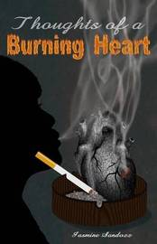 Thoughts of a Burning Heart by Jasmine Sandozz