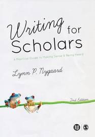 Writing for Scholars by Lynn P. Nygaard