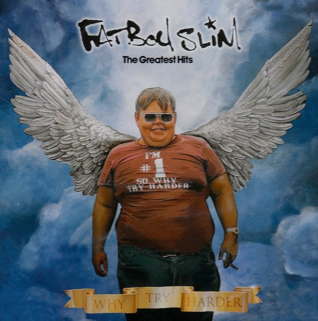 Why Try Harder - The Greatest Hits by Fatboy Slim