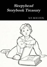 Sleepyhead Storybook Treasury Classic Edition by M.T. Boulton