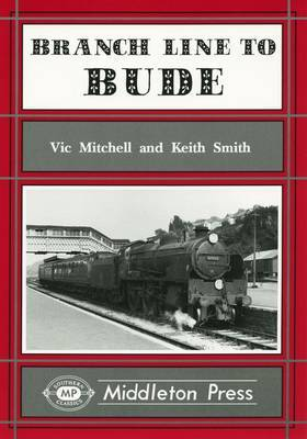 Branch Line to Bude by Vic Mitchell