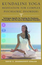 Kundalini Yoga Meditation for Complex Psychiatric Disorders by David Shannahoff-Khalsa image