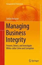 Managing Business Integrity by Stefan Heissner