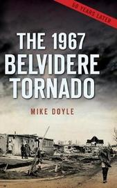 The 1967 Belvidere Tornado by Mike Doyle