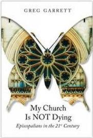 My Church Is Not Dying by Greg Garrett