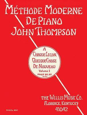 John Thompson's Modern Course for the Piano - First Grade (French) by John Thompson