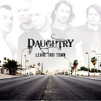 Leave This Town by Daughtry image