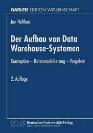 Der Aufbau Von Data Warehouse-Systemen by Jan Holthuis