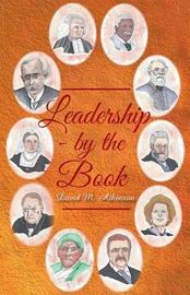 Leadership - By the Book by David Atkinson