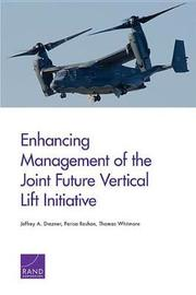 Enhancing Management of the Joint Future Vertical Lift Initiative by Jeffrey A. Drezner