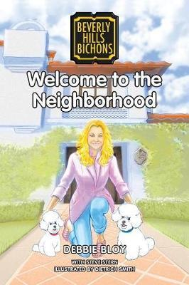Welcome to the Neighborhood by Debbie Bloy