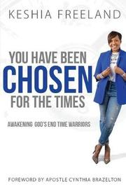 You Have Been Chosen for the Times by Keshia Freeland image